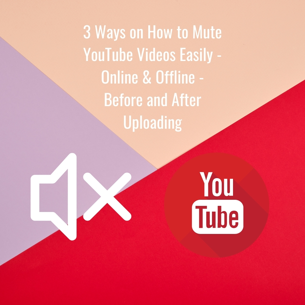 3 Ways on How to Mute YouTube Videos Easily _ Online & Offline