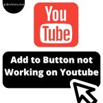 Add to Button not Working on Youtube