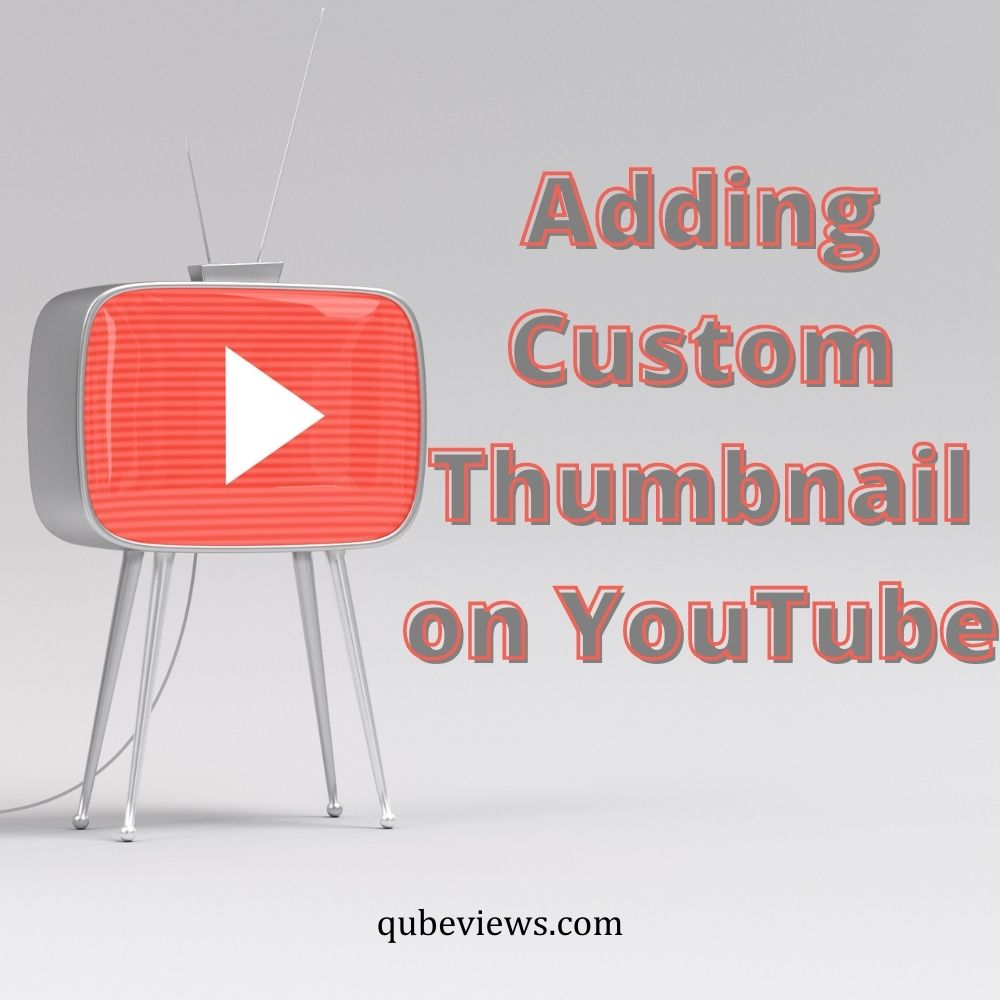 How to add a custom thumbnail on YouTube?