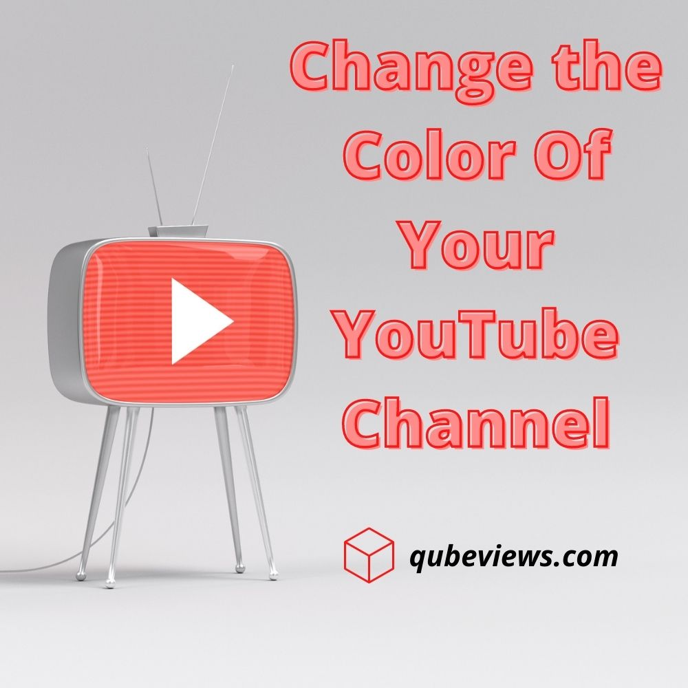 How to Change the Color of Your YouTube Channel