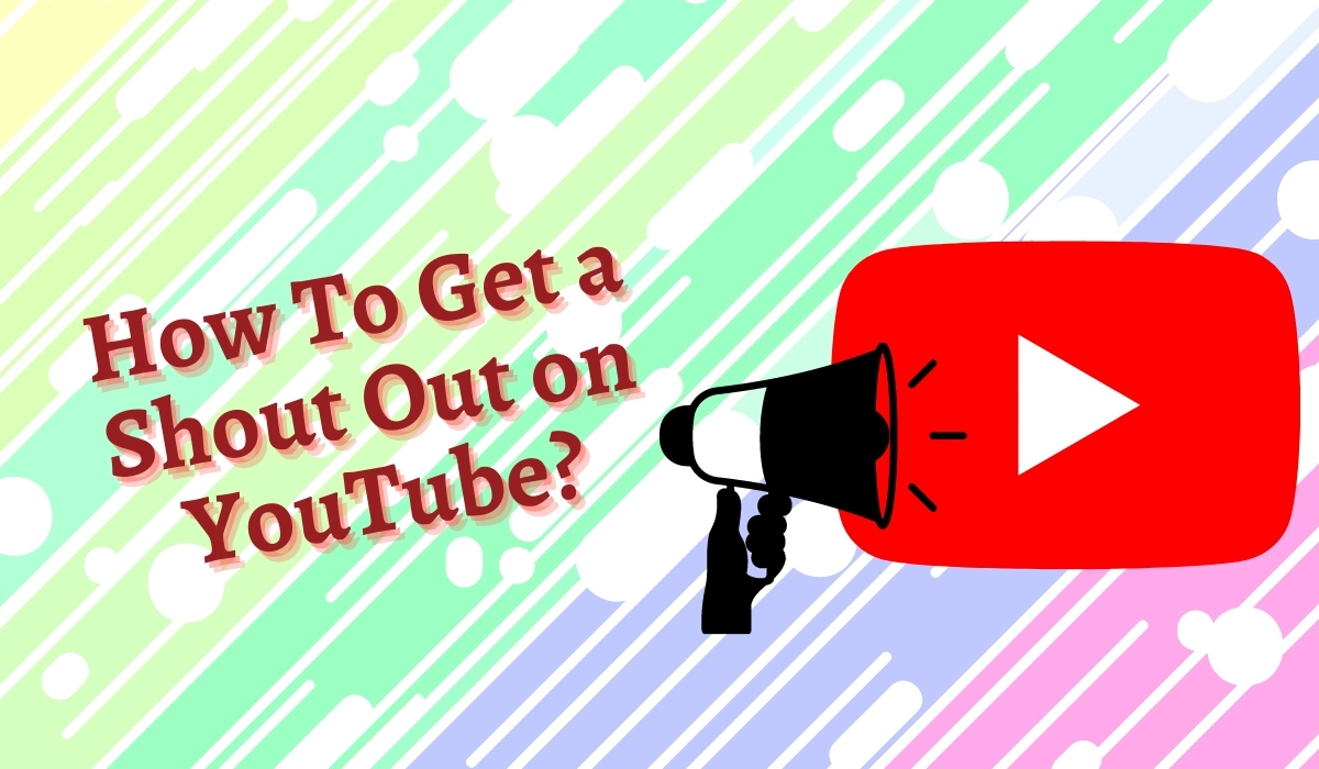 How To Get a Shout Out on YouTube