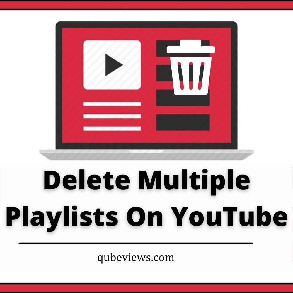 Delete Multiple Playlists On YouTube