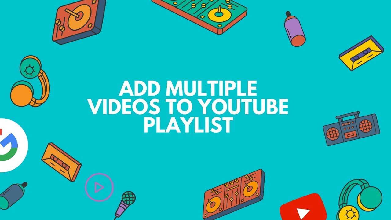 How to Add Multiple Videos to a playlist on YouTube?