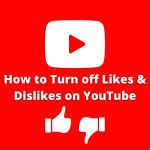 How to Turn off Likes and Dislikes on YouTube