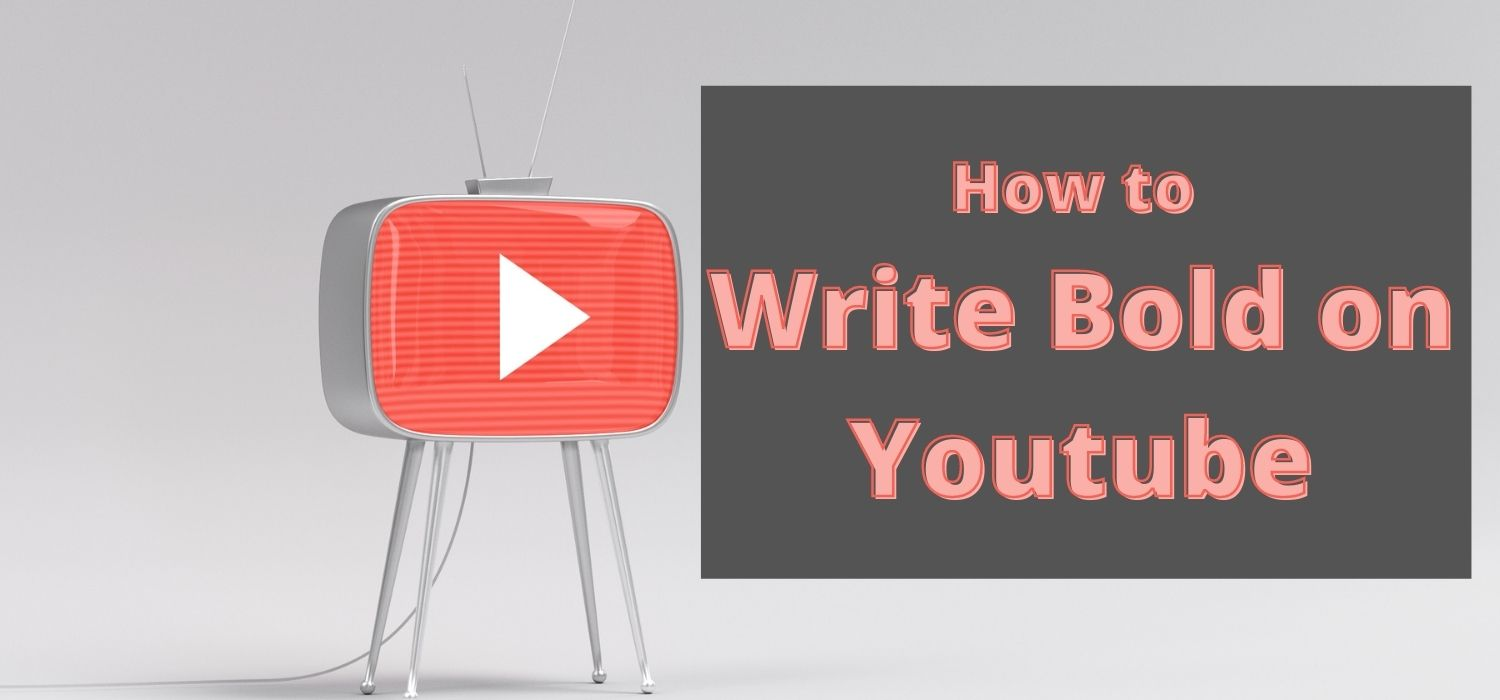 How to Write Bold on Youtube