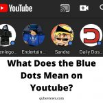 What Does the Blue Dots Mean on Youtube_
