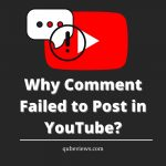 Why comment failed to post in YouTube