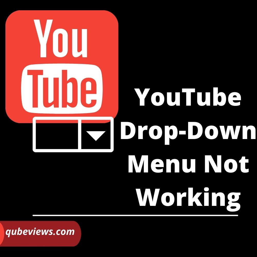 Why YouTube drop-down menu not working?