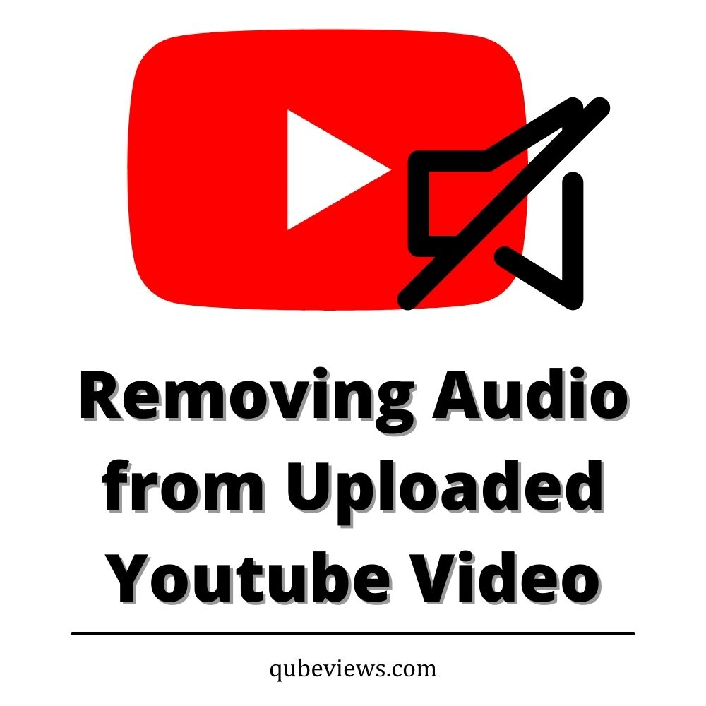 How to Remove Audio from Uploaded Youtube Video?