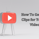 How To Get Movie Clips for YouTube Videos?