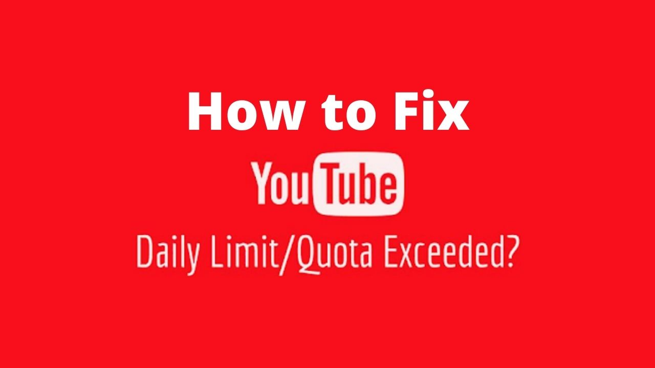 How to fix YouTube daily limit exceeded