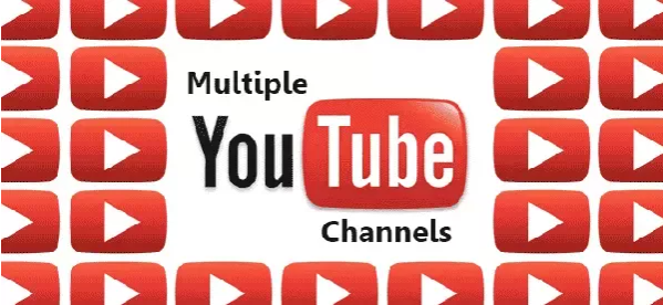Why do you need Multiple YouTube Channels?