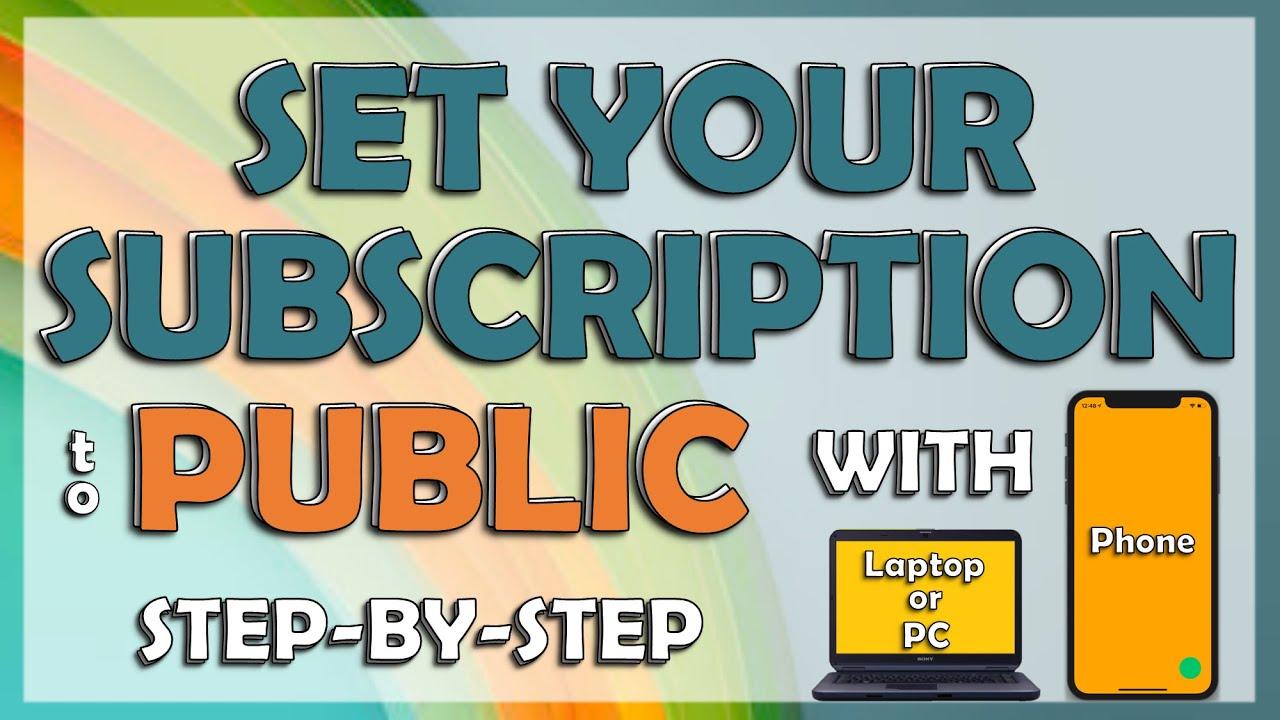 Set Subscription to public