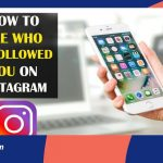 How to See Who Unfollowed You on Instagram?