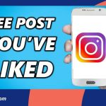 How To See Liked Posts On Instagram?