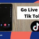 How Do I Go Live On TikTok?