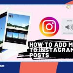 How to Add Music on Instagram Post?