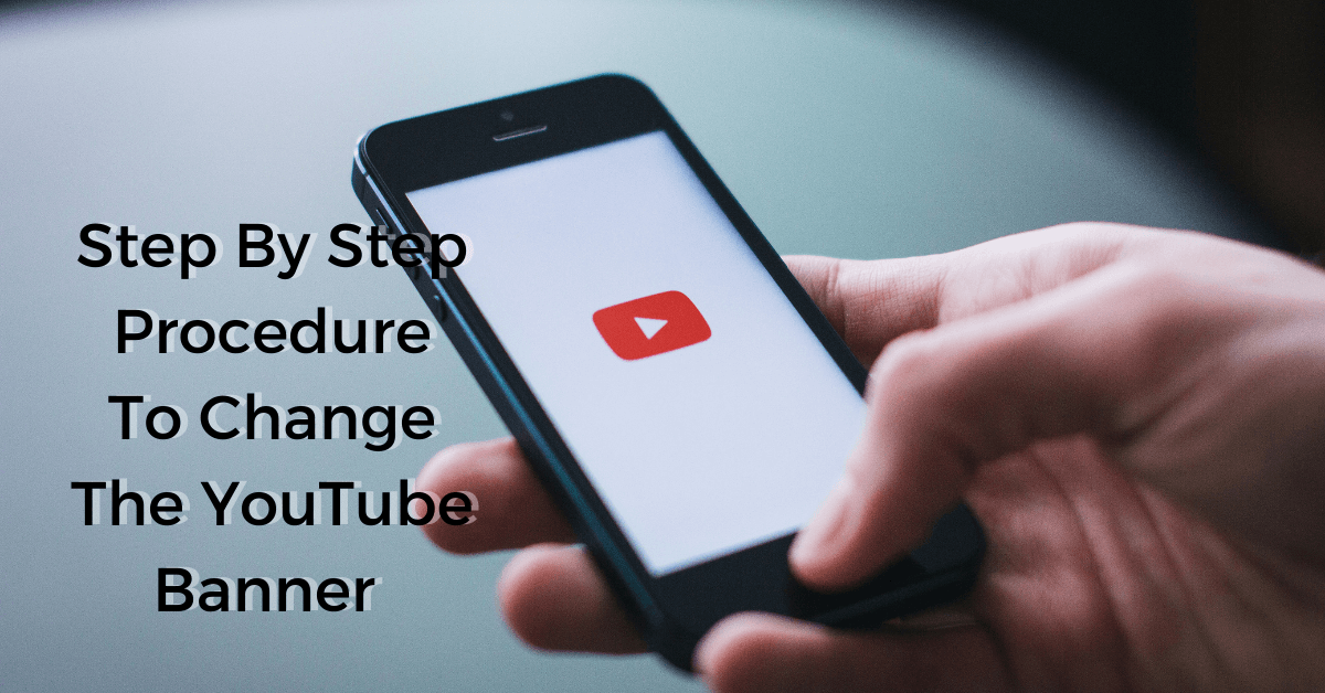 step by step procedure tw change the youtube banner