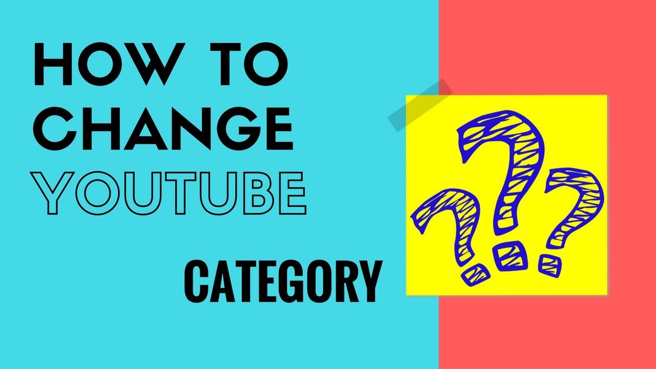 Change Youtube Category