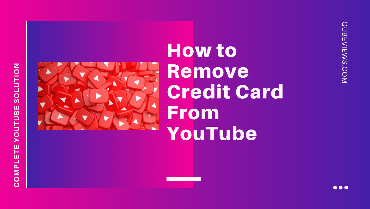 How to Remove Credit Card From YouTube