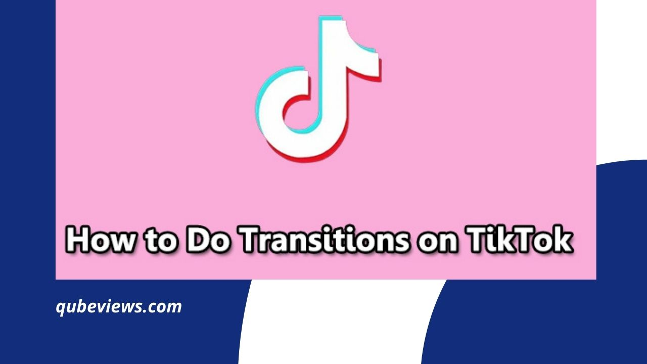 How To Do Transitions On Tiktok?