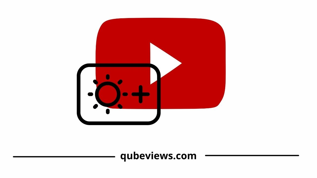 Role Of Brightness In The Quality Of The YouTube Videos