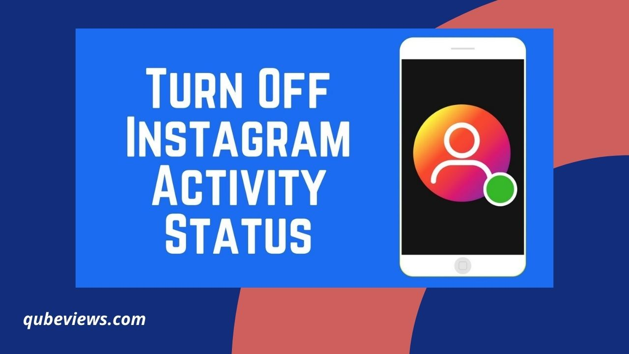 How To Turn Off Active Status In Instagram?