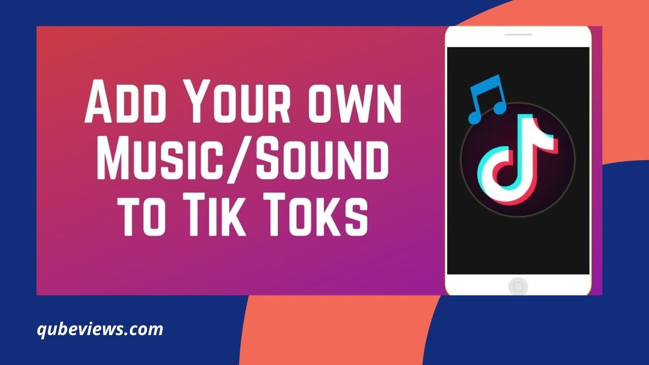 How to Add a Song to TikTok?