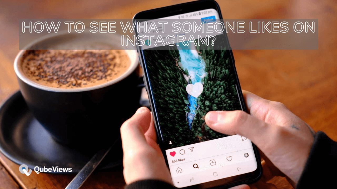 How To See What Someone Likes On Instagram?