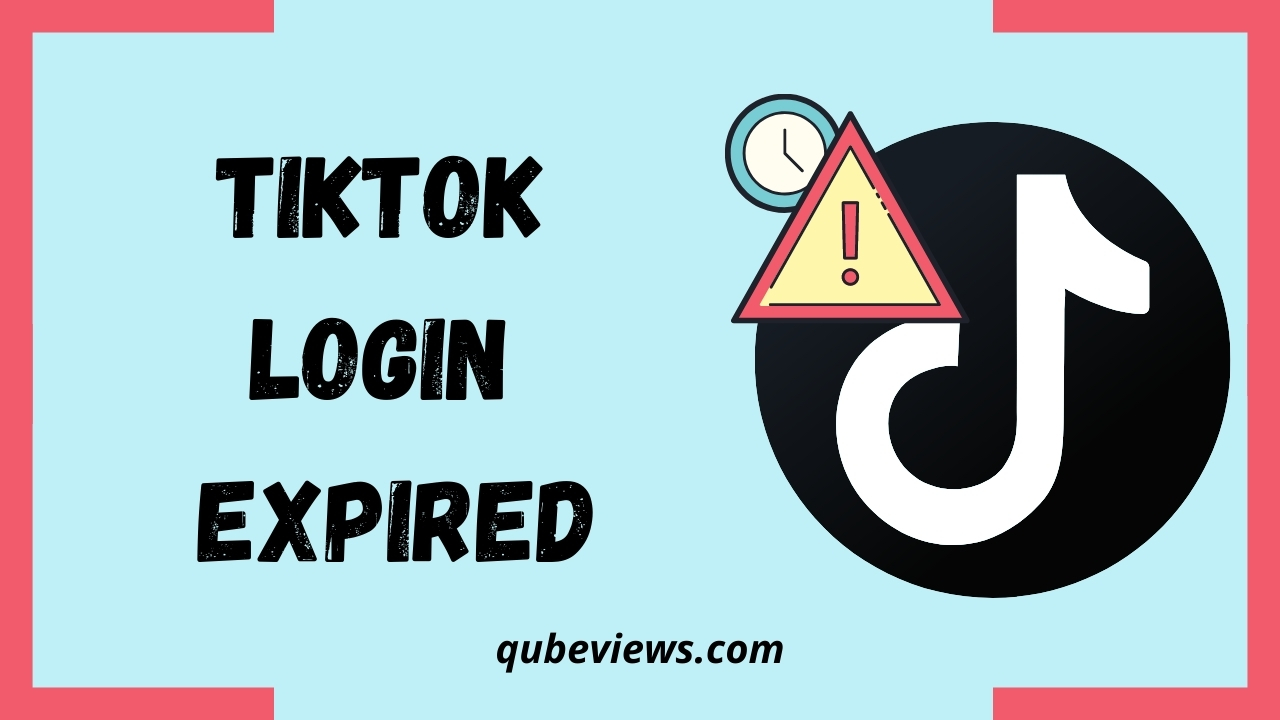 What does Login Expired Means on Tiktok?